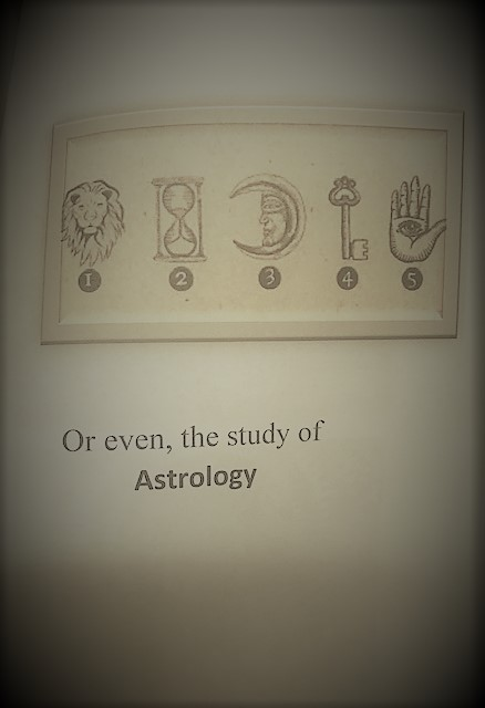 7-Some philosophers believe alchemy is rooted in Astrology: A picture that represents Astrological signs, such as an eye inside of the palm of a hand, a half moon, a key, hourglass, and a lion.