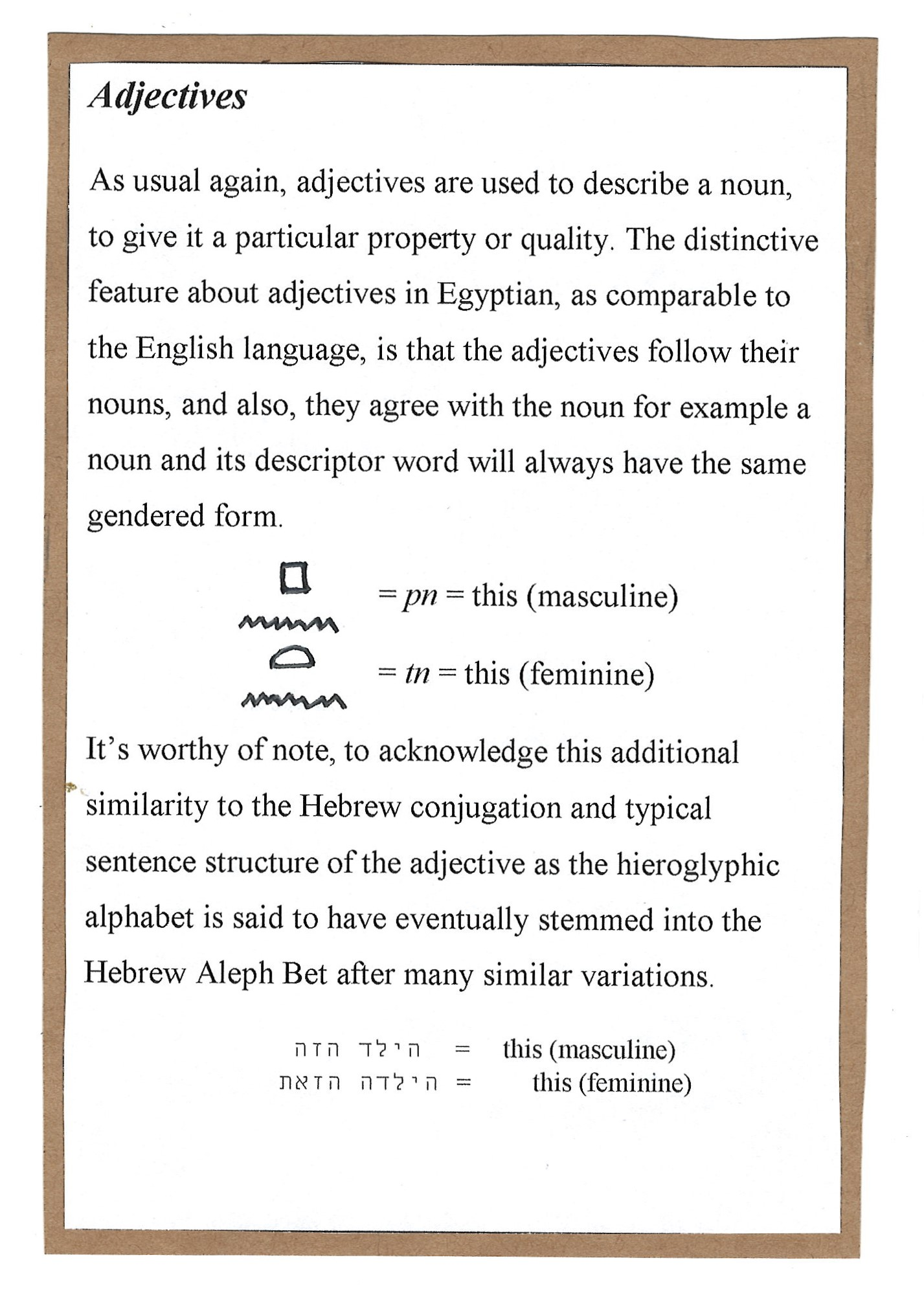 Page 11. Adjectives in Egyptian Hieroglyphs and how that may differ from our own understanding in the English language.