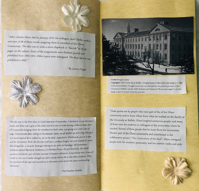 Pages 11-12: On page eleven are two quotes written by people about Olson and the Olson project and also contains more flowers. On page twelve is a photo of the University at Buffalo and a description of the quotes and Olson's time working at the universities.