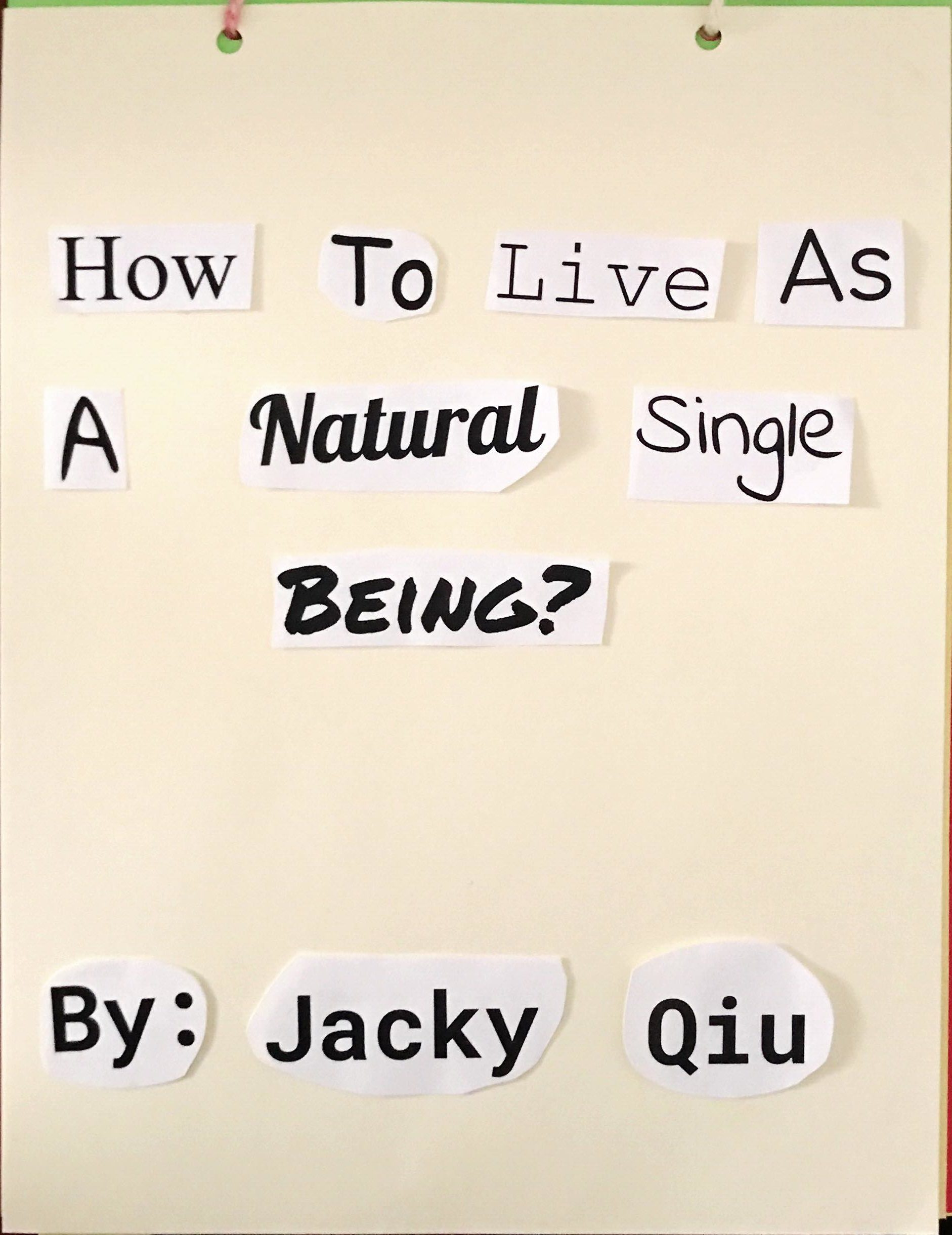 How to Live as a a Natural Single Being by Jacky Qiu
